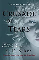 Crusade of Tears: A Novel of the Children's Crusade (The Journey of Souls Series Book 1)