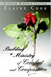 Building a Ministry of Comfort and Compassion, Elaine Cook, 0595672167