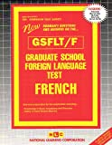 Graduate School Foreign Language Test (GSFLT) - French, Rudman, Jack, 0837369525