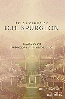 Pelos Olhos De C.H. Spurgeon por [Spurgeon, Charles]