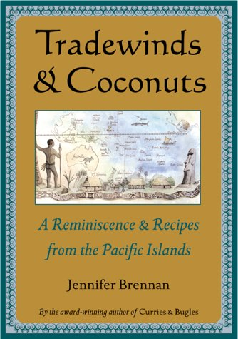 Tradewinds and Coconuts: A Reminiscence and Recipes from the Pacific Islands