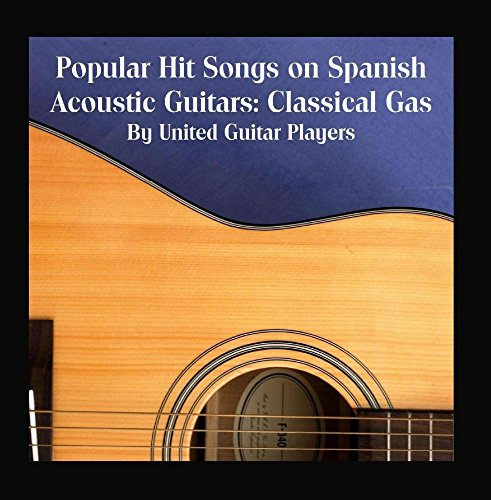 Price comparison product image Popular Hit Songs on Spanish Acoustic Guitars: Classical Gas