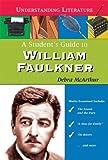 A Student's Guide to William Faulkner (Understanding Literature)