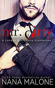 Mr. Dirty (London Billionaire Book 3) by [Malone, Nana]