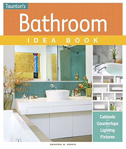 Bathroom Idea Book (Taunton Idea Book)