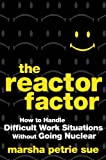The Reactor Factor, Marsha Petrie Sue, 0470490063
