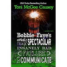 FAILURE TO COMMUNICATE: A Bobbie Faye Short Story