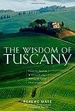 The Wisdom of Tuscany, Ferenc Máté, 0920256686