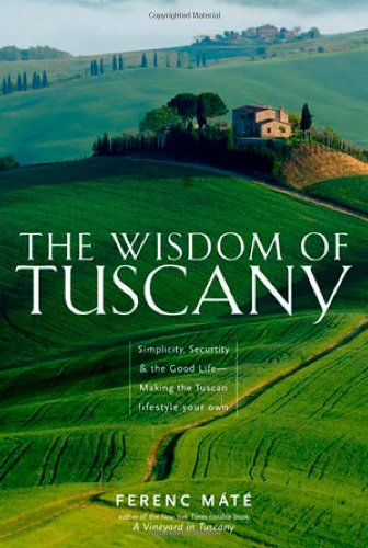 Download The Wisdom of Tuscany: Simplicity, Security, and the Good Life ePub fb2 book