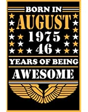 Born In August 1975 46 Years Of Being Awesome: Happy 46th Birthday, 46 Years Old Gift Ideas, 46th anniversary gift card alternative, awesome happy 46th birthday years, august birthday Gift for Men & Women, august birthday gift, August 2021 Journal Gift