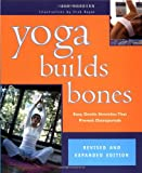 img - for Yoga Builds Bones: Easy, Gentle Stretches That Prevent Osteoporosis book / textbook / text book