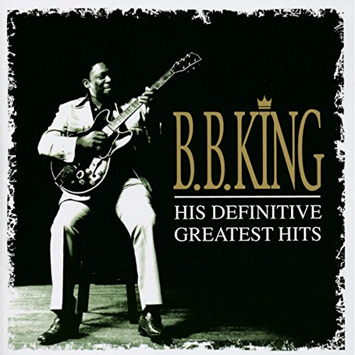 Bb King - B. B. King His Definitive Greatest Hits - Zortam Music