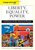 img - for Liberty, Equality, Power: A History of the American People, Vol.2: Since 1863 (Cengage Advantage Books) book / textbook / text book