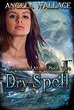 Dry Spell (Elemental Magic Book 2)