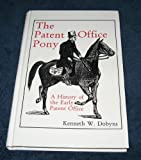 The Patent Office Pony, Kenneth W. Dobyns, 0963213741