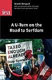 A U-Turn on the Road to Serfdom