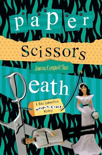 Paper, Scissors, Death: A Kiki Lowenstein Scrap-N-Craft Mystery