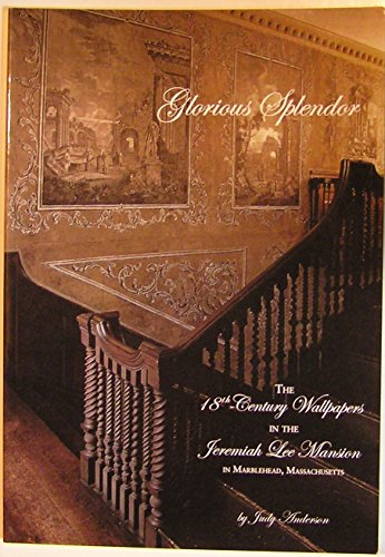 18th Century Wallpaper - Glorious Splendor: The 18th-Century Wallpapers in the Jeremiah Lee Mansion in Marblehead, Massachusetts
