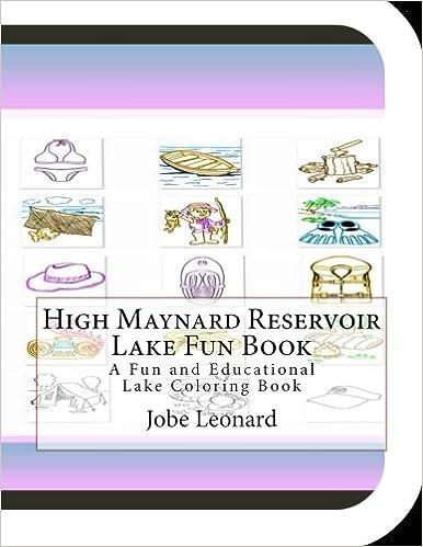 High Maynard Reservoir Lake Fun Book: A Fun and Educational Lake Coloring Book