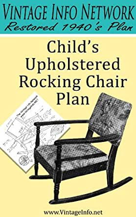 Amazon.com: Childs Upholstered Rocking Chair Plans: Restored 1940s ...