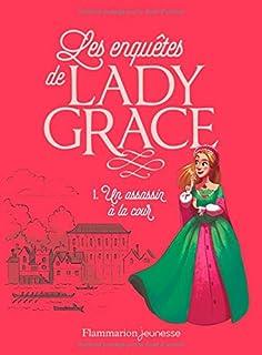 Les enquêtes de lady Grace 01 : Un assassin à la cour, Finney, Patricia