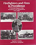Firefighters and Fires in Providence, Patrick T. Conley and Paul R. Campbell, 0917012798