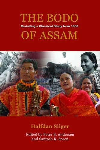 The Bodo of Assam: Revising a Classical Study from 1950 (Nias-nordic Institute of Asian Studies Monograph Series) Halfdan Sliger