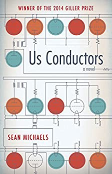 Us Conductors: A Novel by [Michaels, Sean]