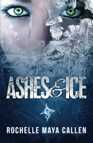 Ashes and Ice: Volume 1: Amazon.es: Rochelle Maya Callen: Libros en idiomas extranjeros