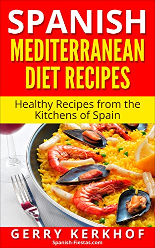 - Spanish Mediterranean Diet Recipes: Healthy Recipes from the Kitchens of Spain