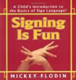 Signing Is Fun, Mickey Flodin, 0399521739