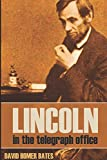 img - for Lincoln in the Telegraph Office (Abridged, Annotated) book / textbook / text book