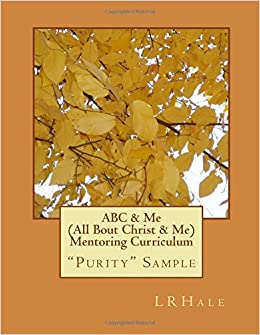 SAMPLE: ABC and Me Mentoring Curriculum Series: 'Purity' Sample: Volume 1
