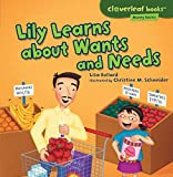 img - for Lily Learns About Wants and Needs (Cloverleaf Books - Money Basics) book / textbook / text book