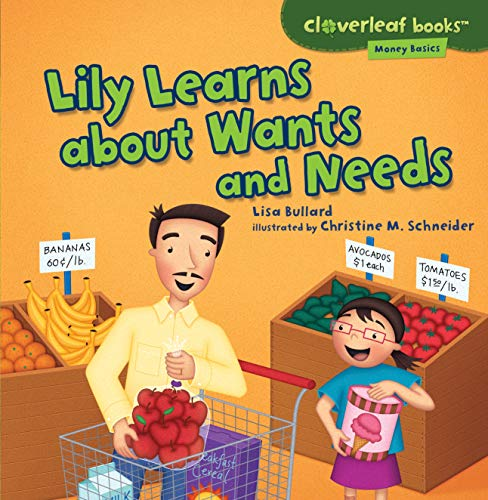 Lily Learns about Wants and Needs (Cloverleaf Books TM _ Money Basics)