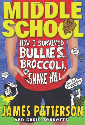 Middle School: How I Survived Bullies, Broccoli, and - Snakes In Florida