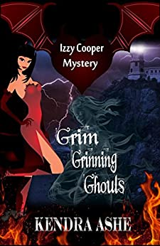 Grim Grinning Ghouls: An Izzy Cooper Mystery by [Ashe, Kendra]