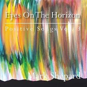 Eyes On The Horizon - Positive Songs Vol. 3