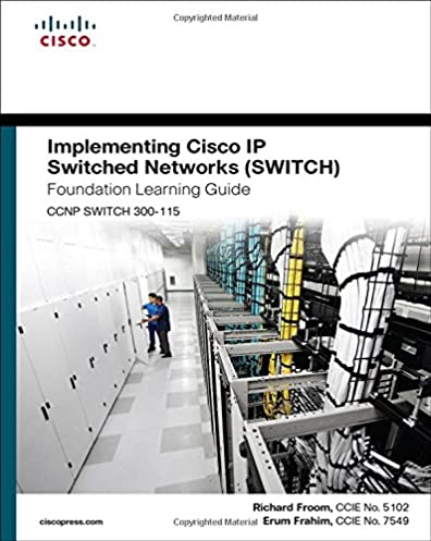 implementing cisco ip switched networks switch foundation learning rh amazon com foundation learning guide ccnp route 300-101 foundation learning guide cisco