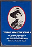 img - for Young Winston's Wars: The Original Despatches of Winston S. Churchill War Correspondent, 1897-1900 book / textbook / text book