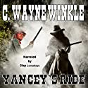 Yancey's Ride Audiobook by C. Wayne Winkle Narrated by Clay Lomakayu
