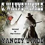 Yancey's Ride   C. Wayne Winkle