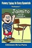 Funny Tales in Easy Spanish  Volume 1: Jaimito va a la escuela Review