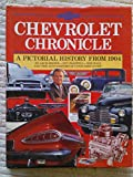 img - for Chevrolet Chronicle: A Pictorial History from 1904 book / textbook / text book