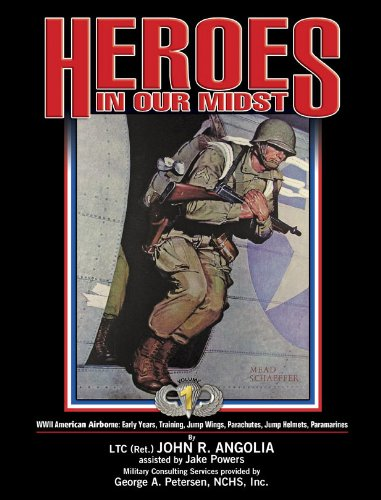 - Heroes In Our Midst, Volume 1: WWII American Airborne: Early Years, Training, Jump Wings, Parachutes, Jump Helmets, Paramarines
