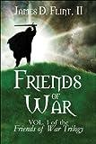 Friends of War, James D. Flint, 1607034913