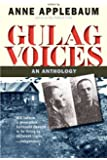 Gulag Voices: An Anthology (Annals of Communism Series)