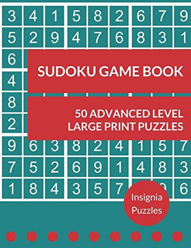 Sudoku Game Book 50 Advanced Level Large Print Puzzles: One Puzzle Per Page ebook