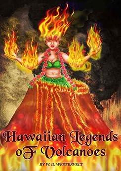 Amazon Com Hawaiian Legends Of Volcanoes History And
