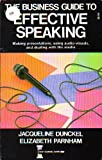 Effective Speaking for Business Success : Making Presentations with Confidence, Using Audio-Visuals, and More, Dunckel, Jacqueline and Parnham, Elizabeth, 0889085919